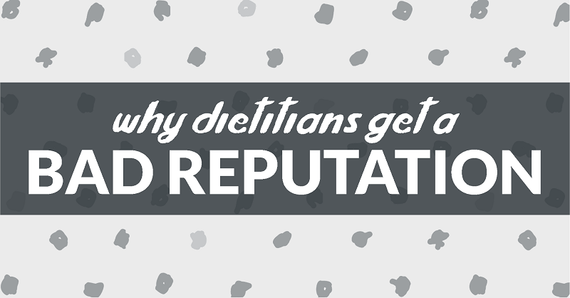 why dietitians get a bad reputation