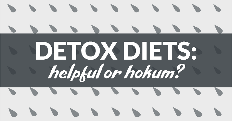 detox diets: helpful or hokum?