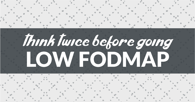 why you should think twice before going low FODMAP
